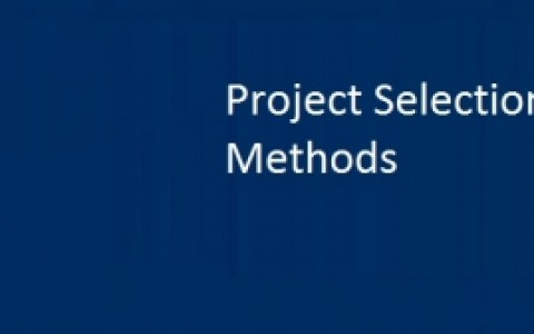 Project Selection Methods for Project Management Peoples